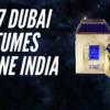 top 7 dubai perfumes online india